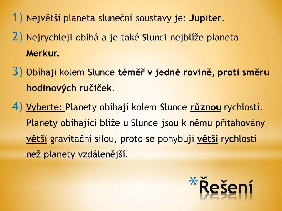 Řešení Největší planeta sluneční soustavy je: Jupiter.
