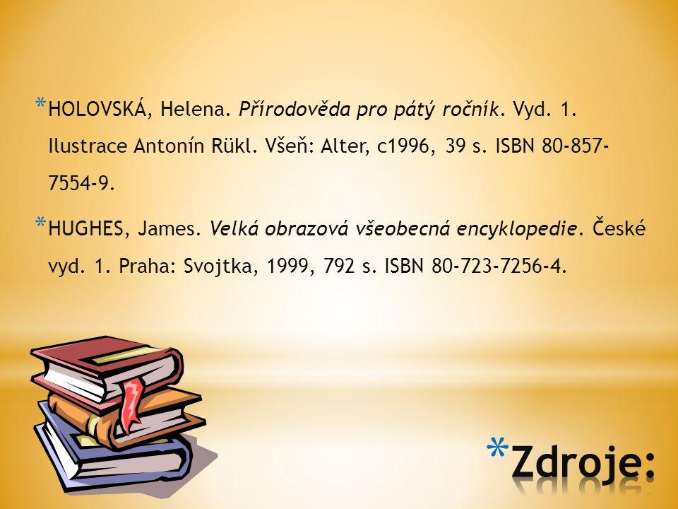 HOLOVSKÁ, Helena. Přírodověda pro pátý ročník. Vyd. 1