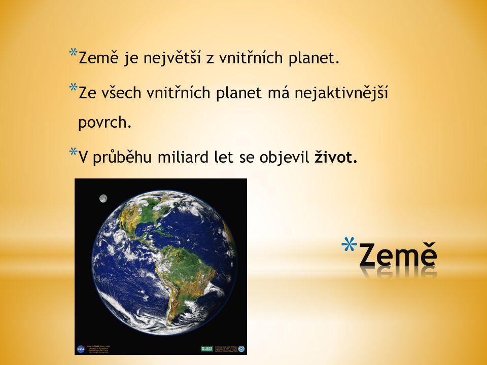 Země Země je největší z vnitřních planet.