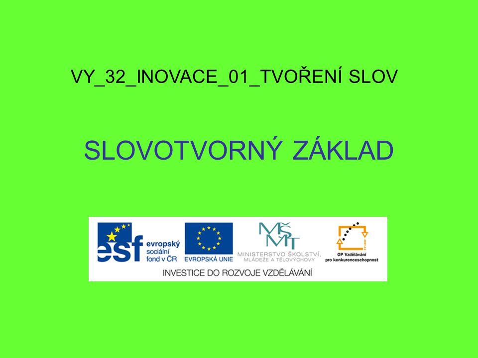 VY_32_INOVACE_01_TVOŘENÍ SLOV
