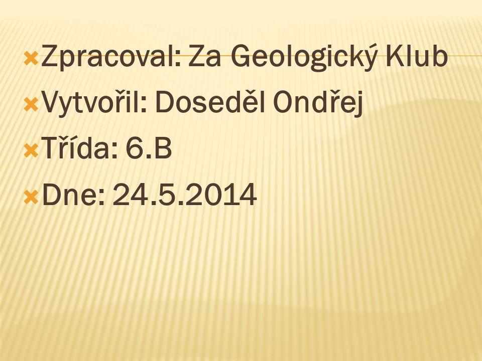 Zpracoval: Za Geologický Klub