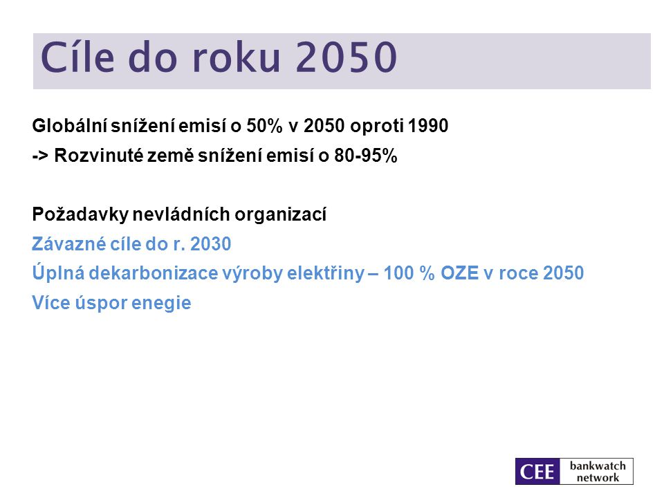 Cíle do roku 2050 Globální snížení emisí o 50% v 2050 oproti 1990