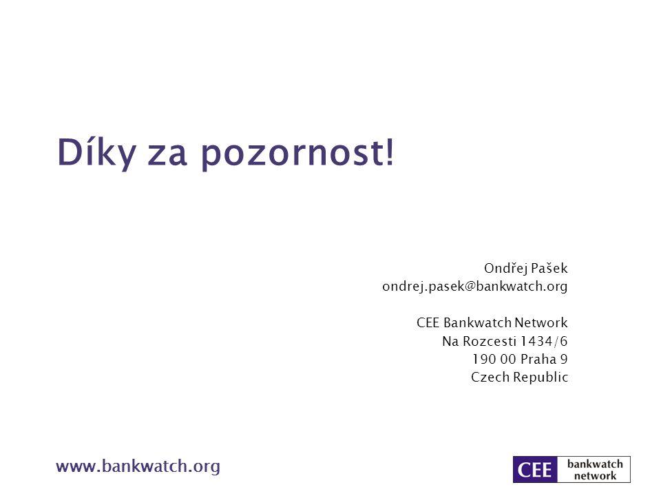 Díky za pozornost! www.bankwatch.org Ondřej Pašek