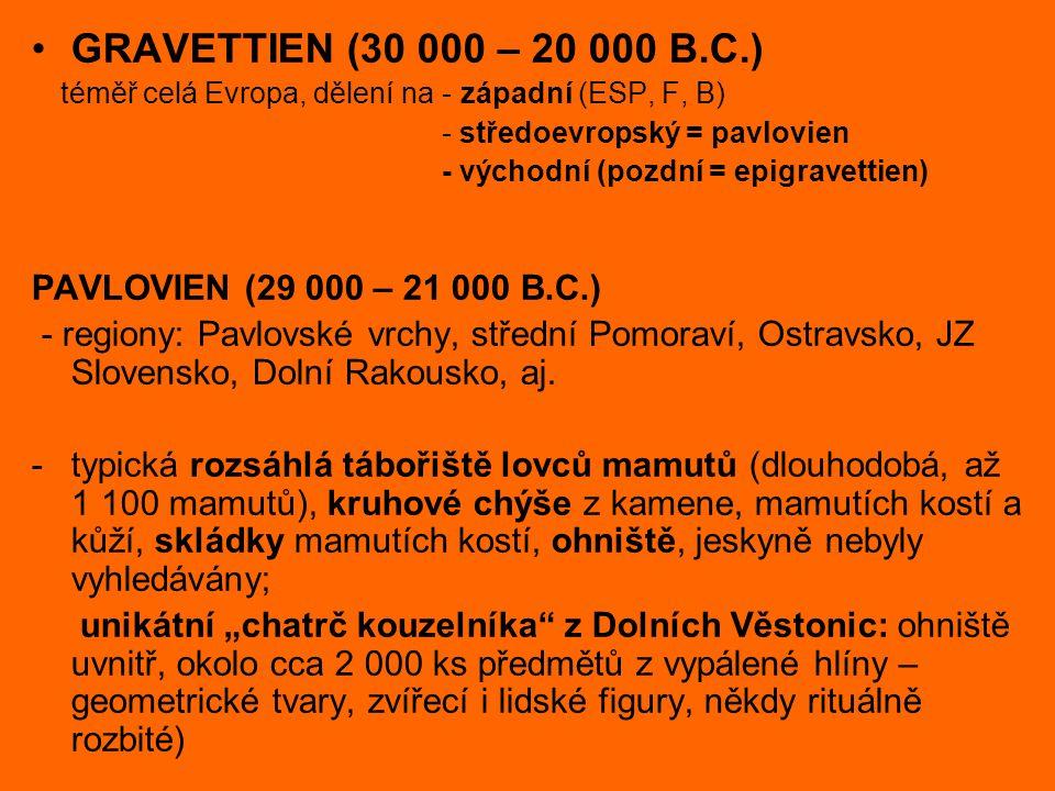 GRAVETTIEN (30 000 – 20 000 B.C.) PAVLOVIEN (29 000 – 21 000 B.C.)