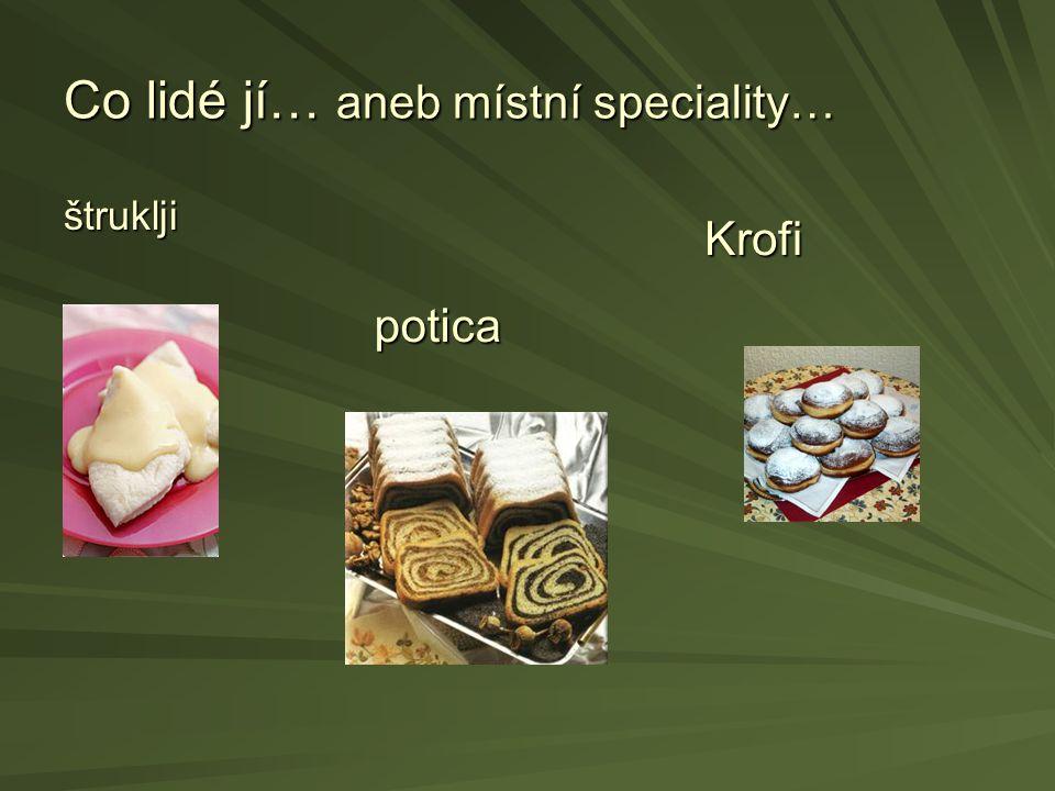 Co lidé jí… aneb místní speciality…