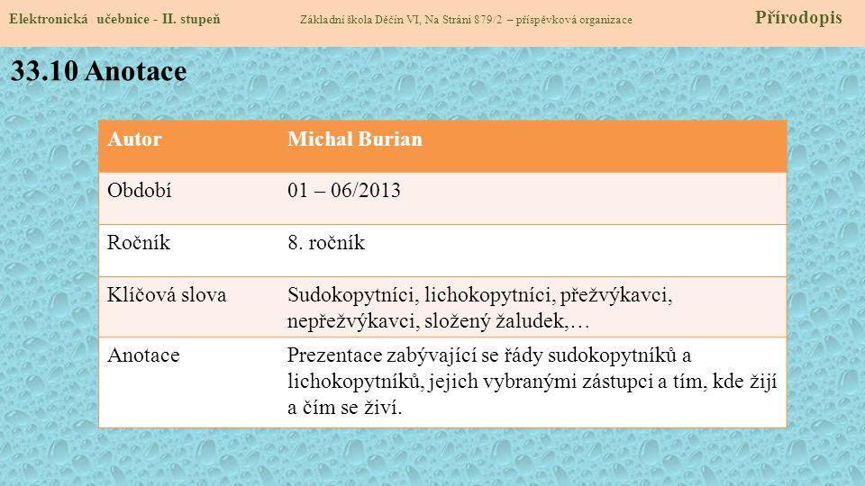 33.10 Anotace Autor Michal Burian Období 01 – 06/2013 Ročník 8. ročník