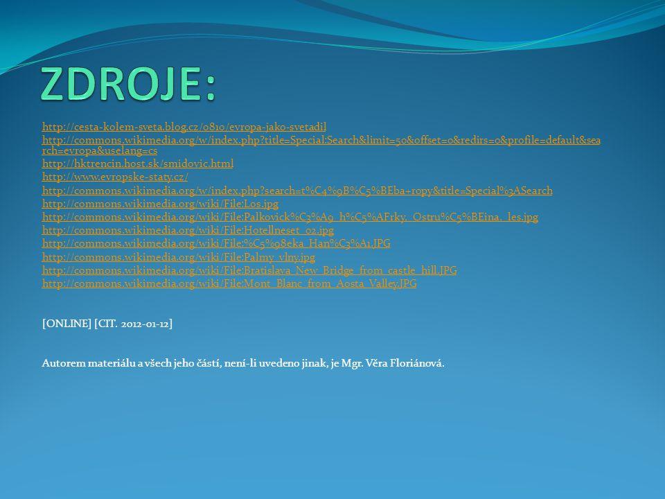 ZDROJE: http://cesta-kolem-sveta.blog.cz/0810/evropa-jako-svetadil
