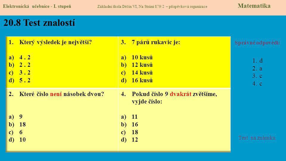 20.8 Test znalostí Který výsledek je největší 4 . 2 2 . 2 3 . 2 5 . 2