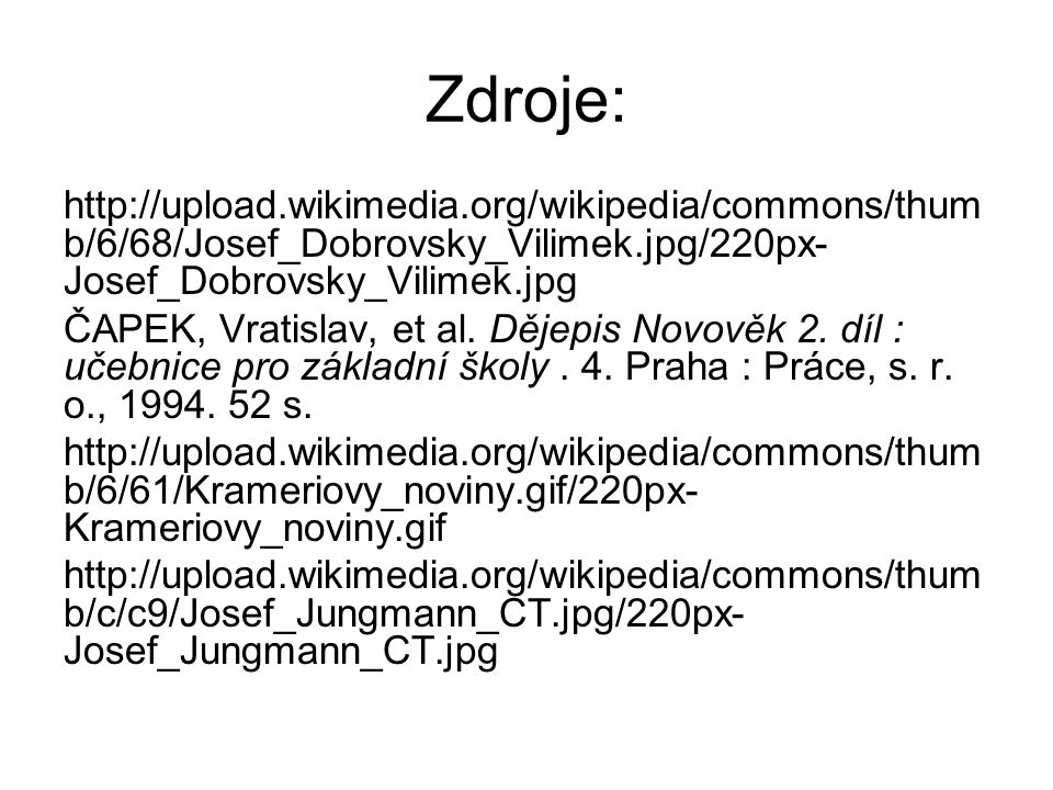 Zdroje: http://upload.wikimedia.org/wikipedia/commons/thumb/6/68/Josef_Dobrovsky_Vilimek.jpg/220px-Josef_Dobrovsky_Vilimek.jpg.