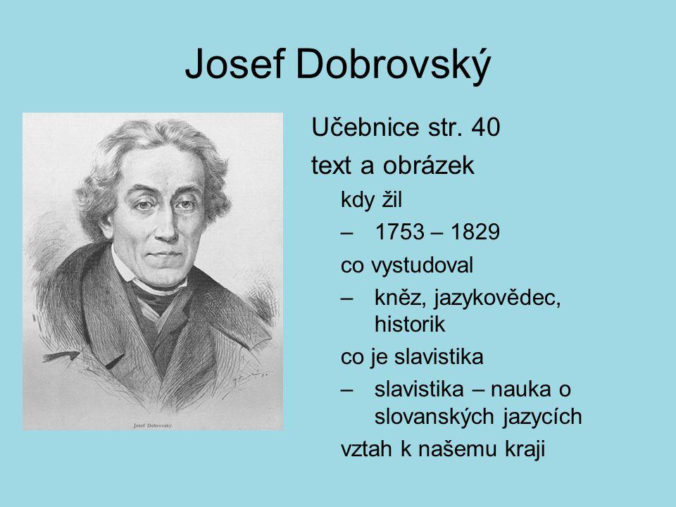 Josef Dobrovský Učebnice str. 40 text a obrázek kdy žil 1753 – 1829