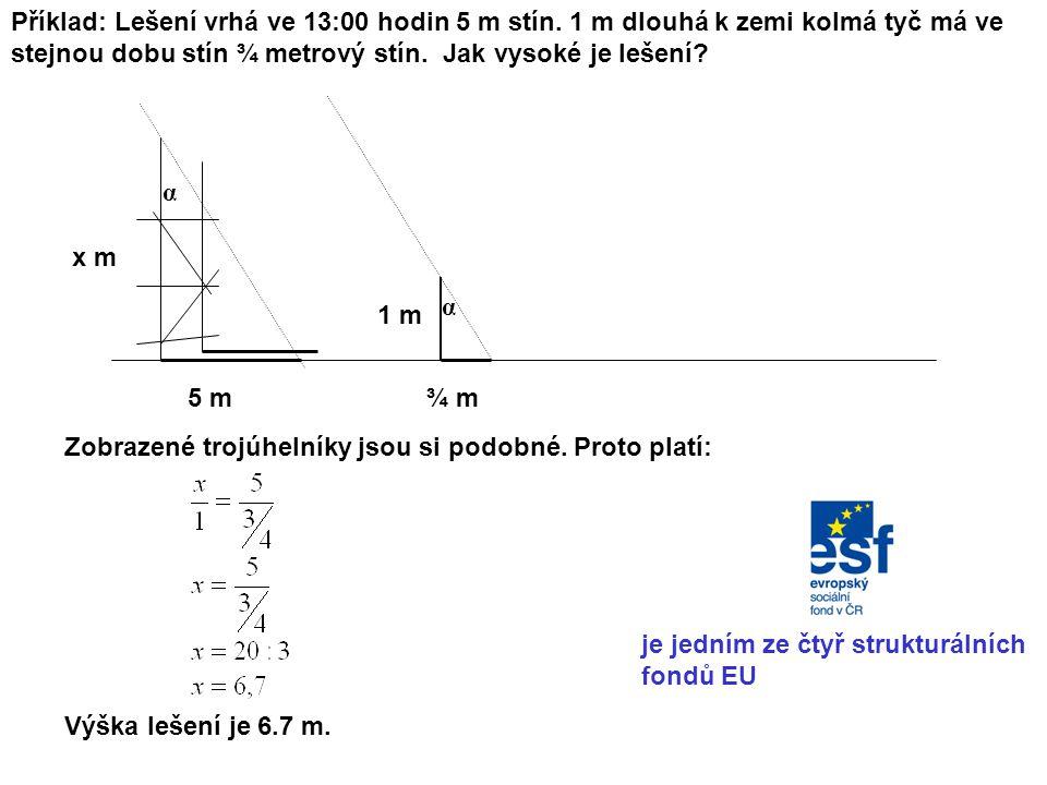 Příklad: Lešení vrhá ve 13:00 hodin 5 m stín
