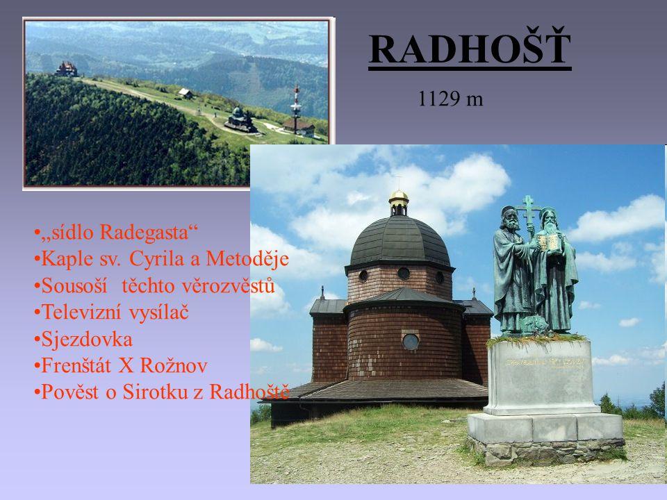 "RADHOŠŤ 1129 m ""sídlo Radegasta Kaple sv. Cyrila a Metoděje"