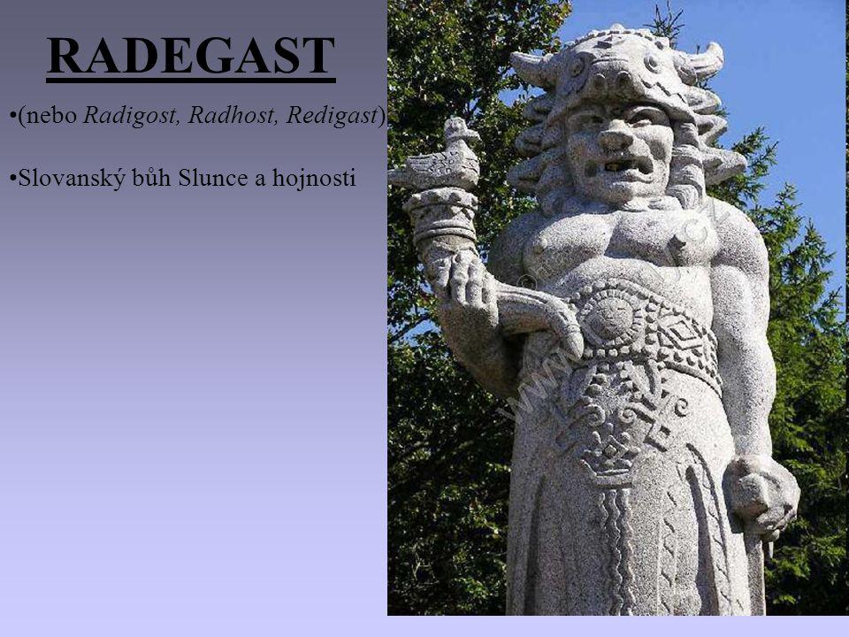 RADEGAST (nebo Radigost, Radhost, Redigast)