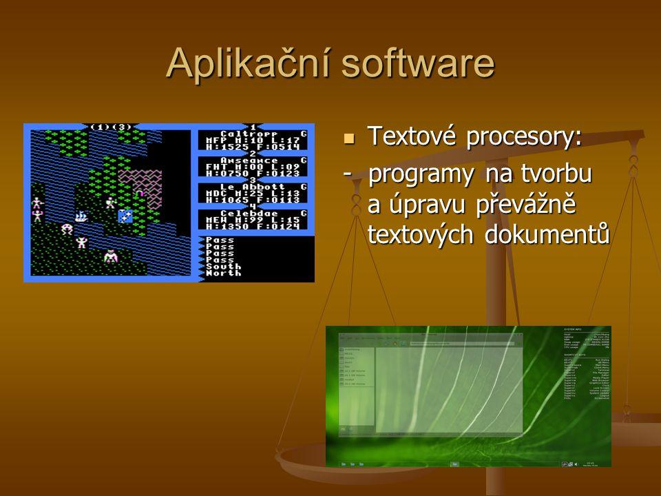 Aplikační software Textové procesory: