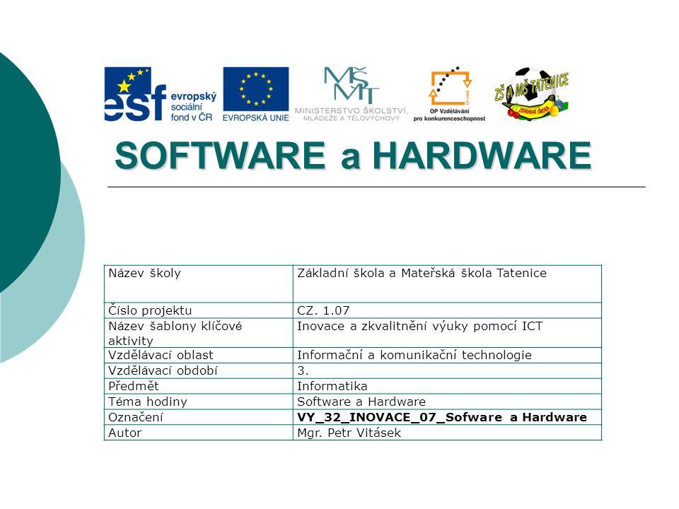 SOFTWARE a HARDWARE Název školy