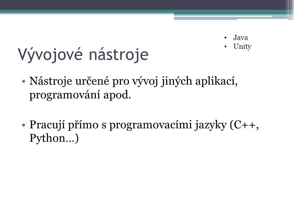 Java Unity. Vývojové nástroje. Nástroje určené pro vývoj jiných aplikací, programování apod.