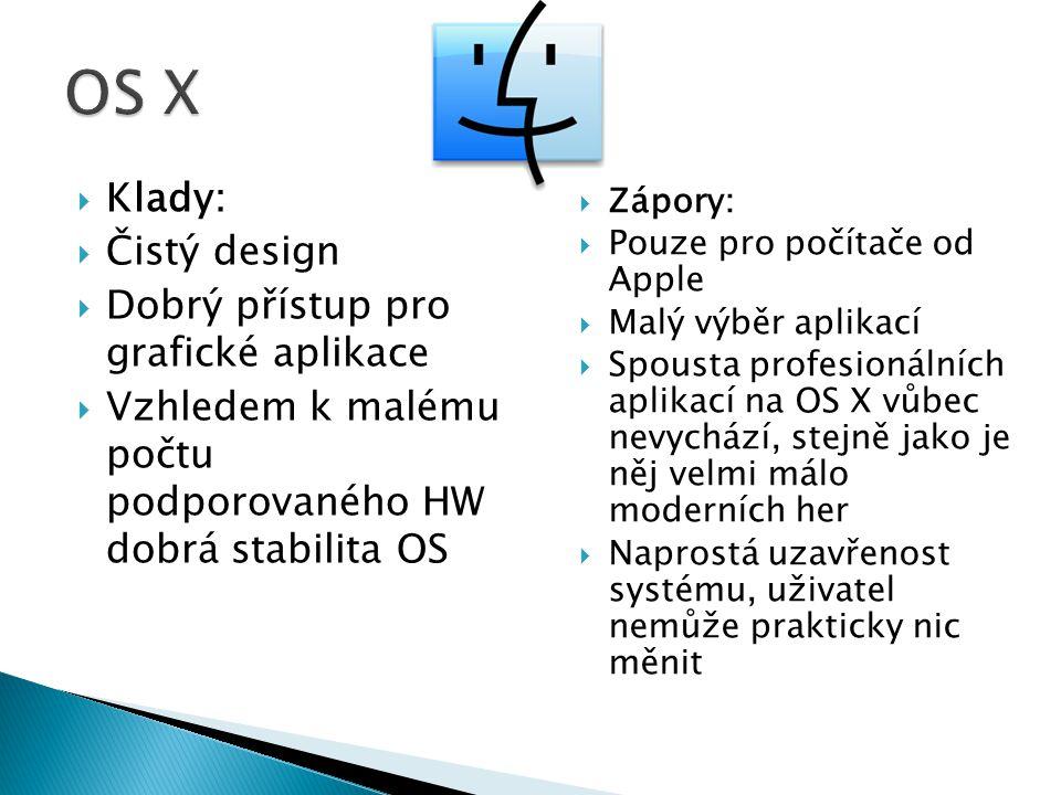 OS X Klady: Čistý design Dobrý přístup pro grafické aplikace