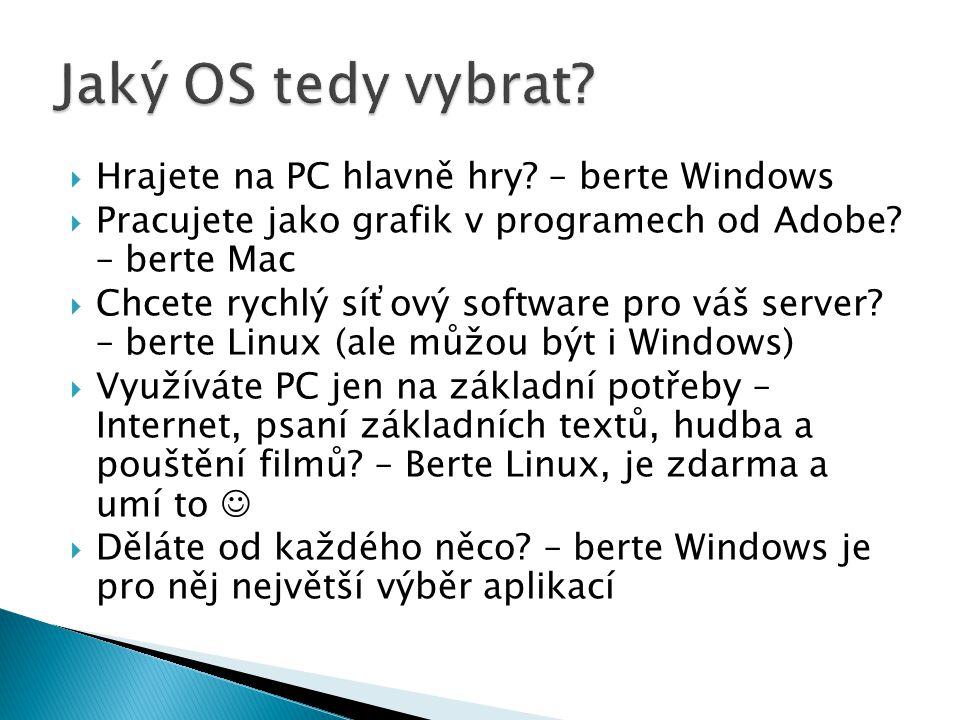Jaký OS tedy vybrat Hrajete na PC hlavně hry – berte Windows
