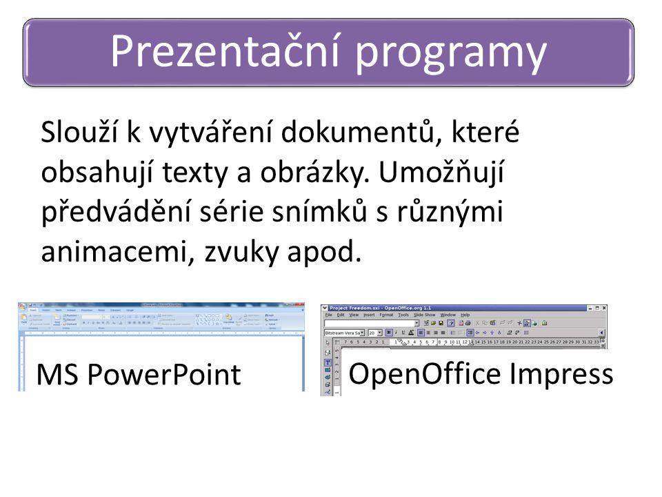 Prezentační programy Slouží k vytváření dokumentů, které obsahují texty a obrázky. Umožňují předvádění série snímků s různými animacemi, zvuky apod.