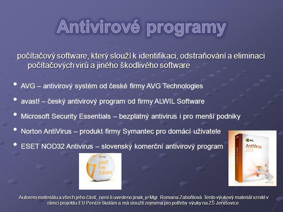 Antivirové programy počítačový software, který slouží k identifikaci, odstraňování a eliminaci počítačových virů a jiného škodlivého software.