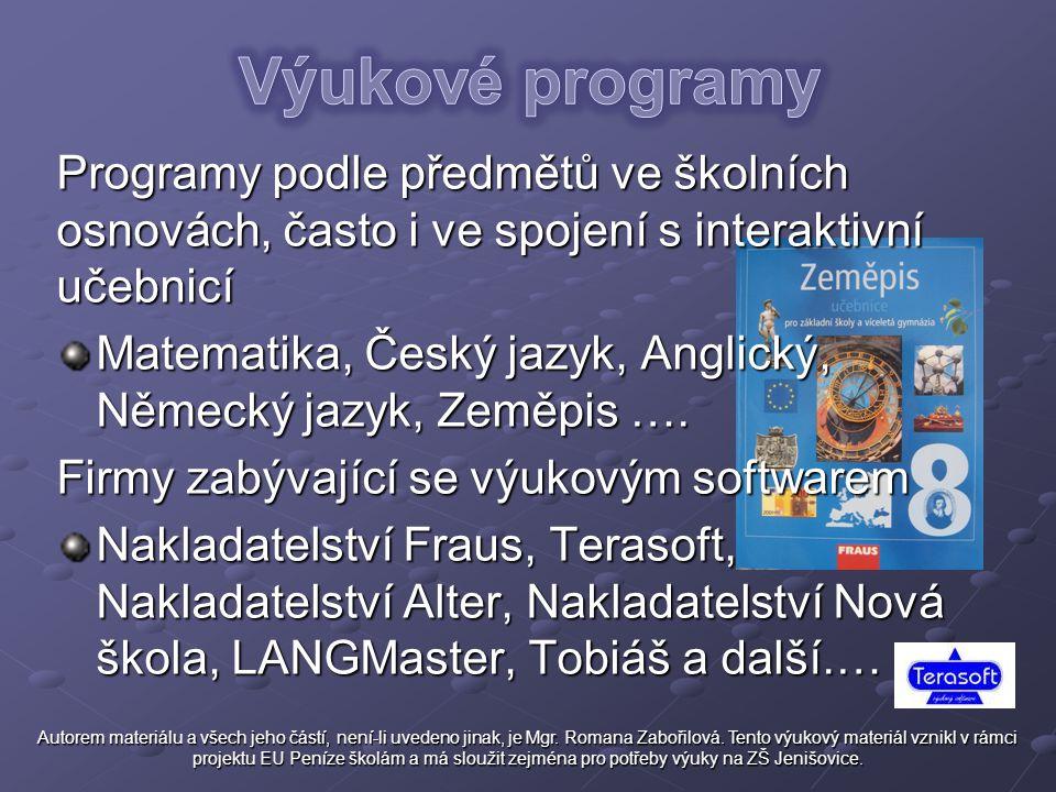 Výukové programy Programy podle předmětů ve školních osnovách, často i ve spojení s interaktivní učebnicí.