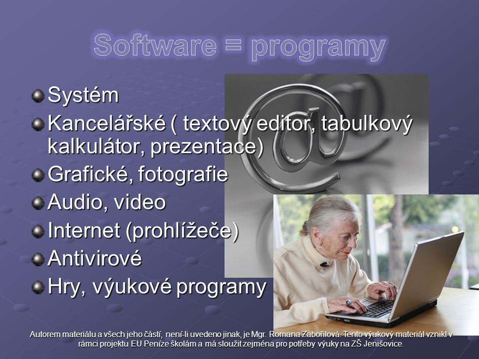 Software = programy Systém