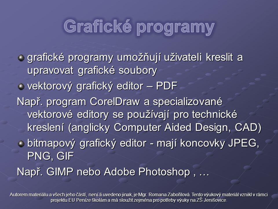 Grafické programy grafické programy umožňují uživateli kreslit a upravovat grafické soubory. vektorový grafický editor – PDF.