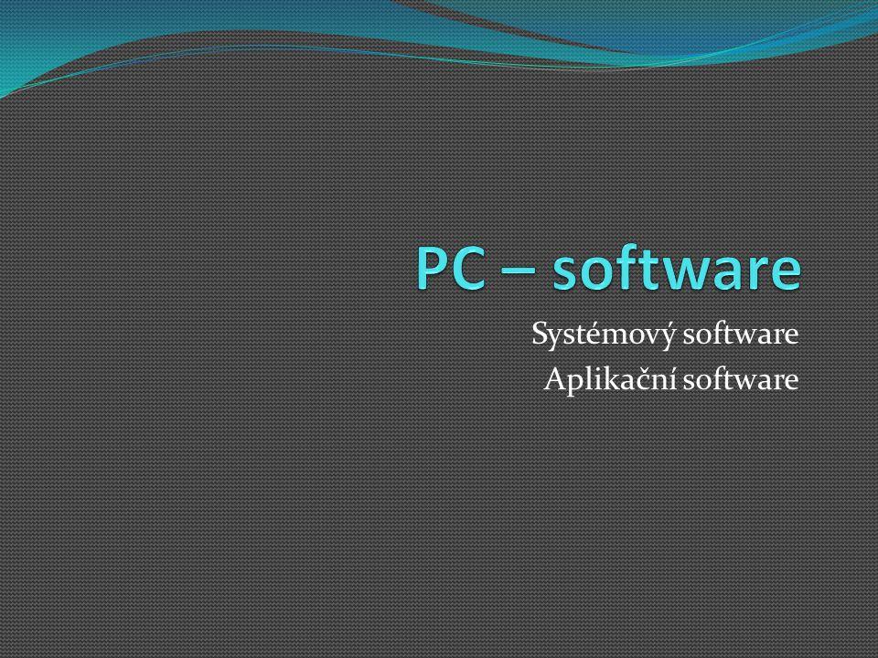 Systémový software Aplikační software