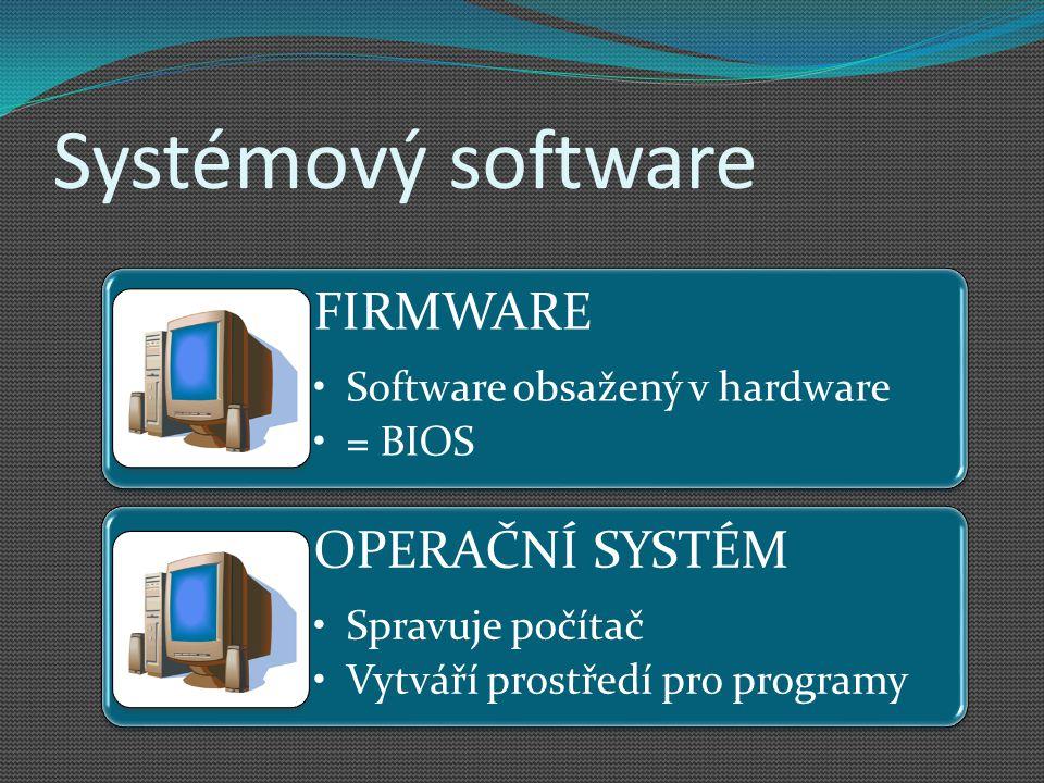 Systémový software FIRMWARE OPERAČNÍ SYSTÉM