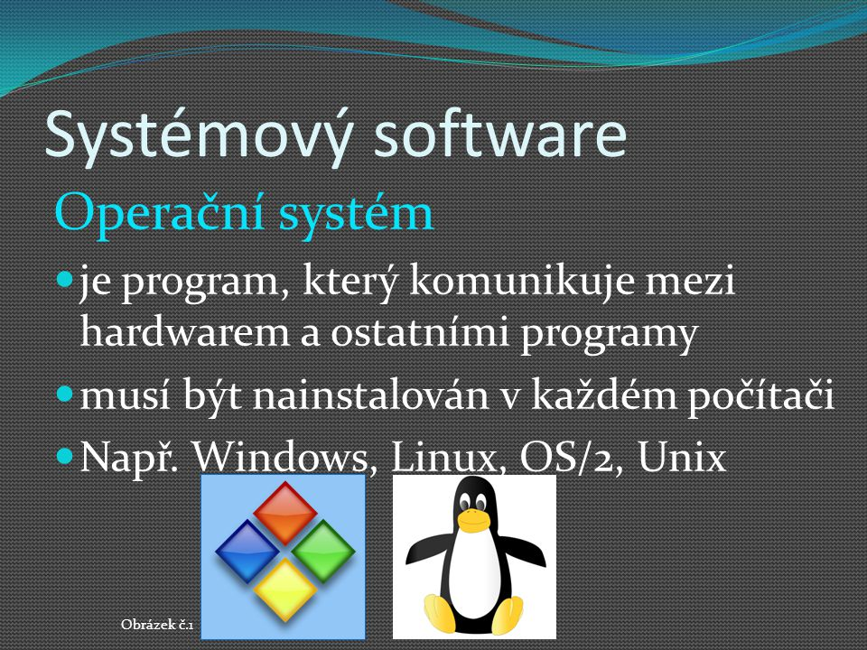 Systémový software Operační systém