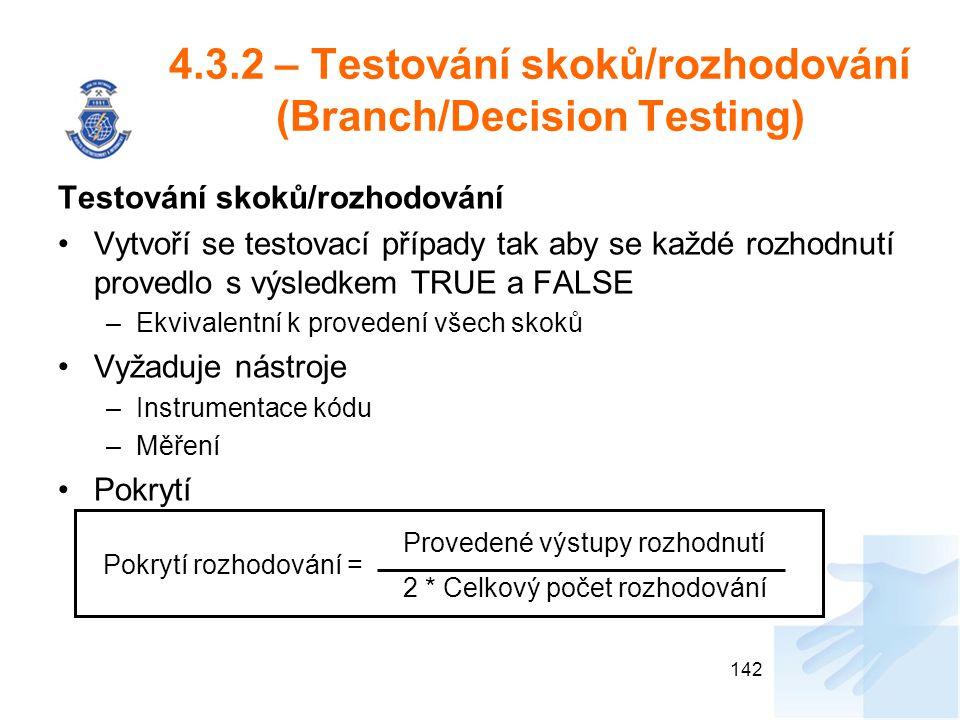 4.3.2 – Testování skoků/rozhodování (Branch/Decision Testing)
