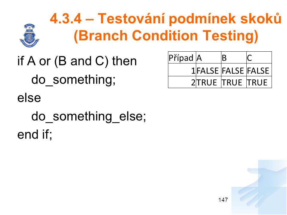 4.3.4 – Testování podmínek skoků (Branch Condition Testing)