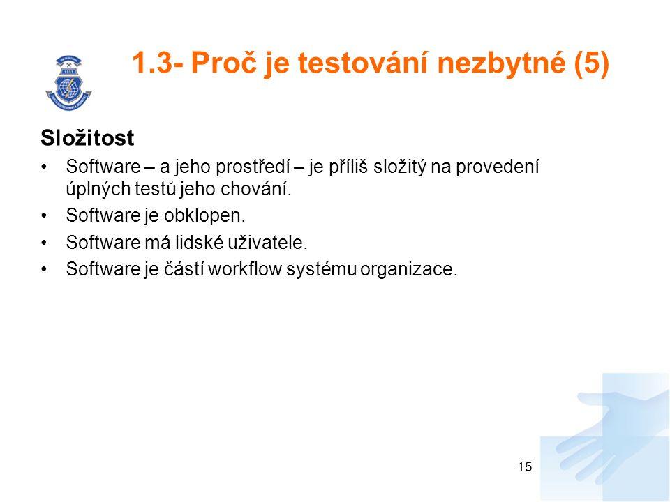 1.3- Proč je testování nezbytné (5)
