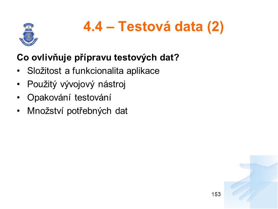 4.4 – Testová data (2) Co ovlivňuje přípravu testových dat