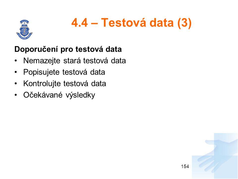 4.4 – Testová data (3) Doporučení pro testová data