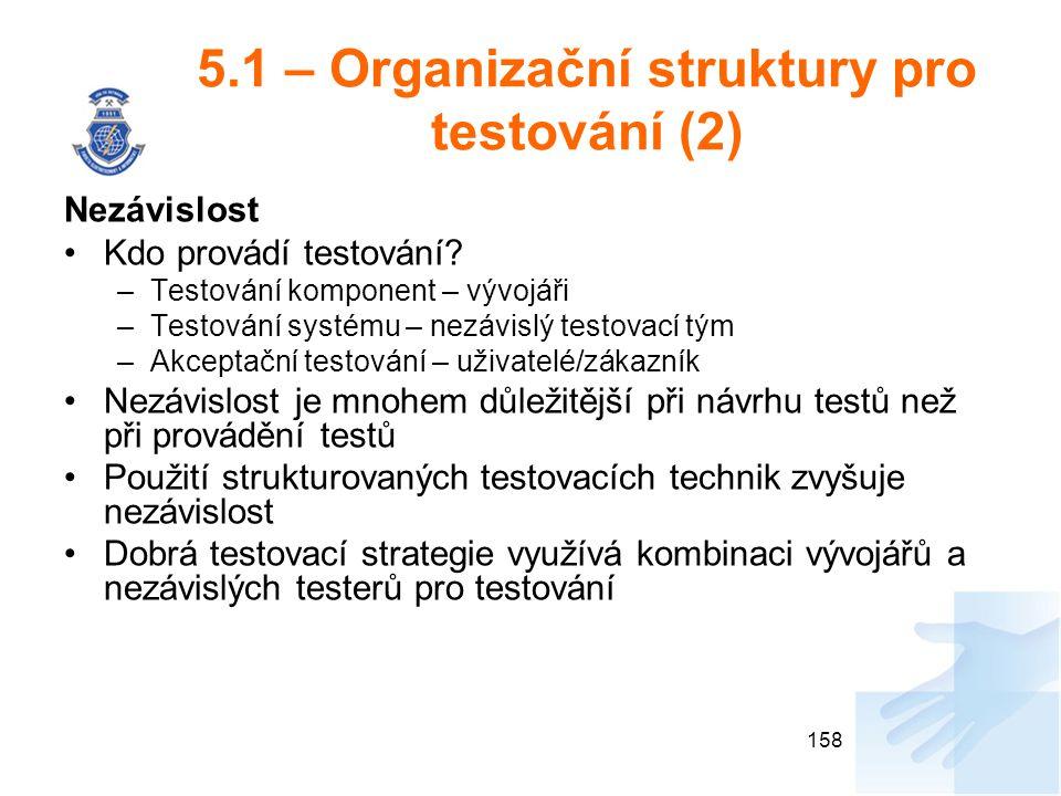 5.1 – Organizační struktury pro testování (2)