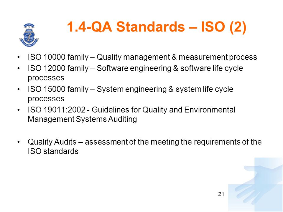 1.4-QA Standards – ISO (2) ISO 10000 family – Quality management & measurement process.