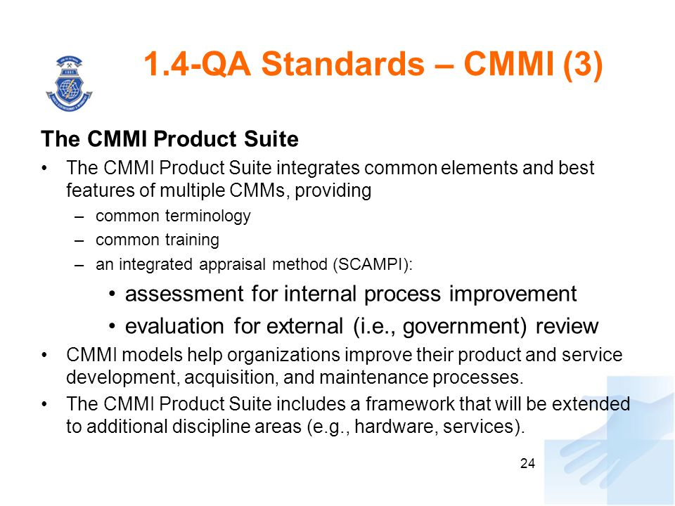 1.4-QA Standards – CMMI (3) The CMMI Product Suite
