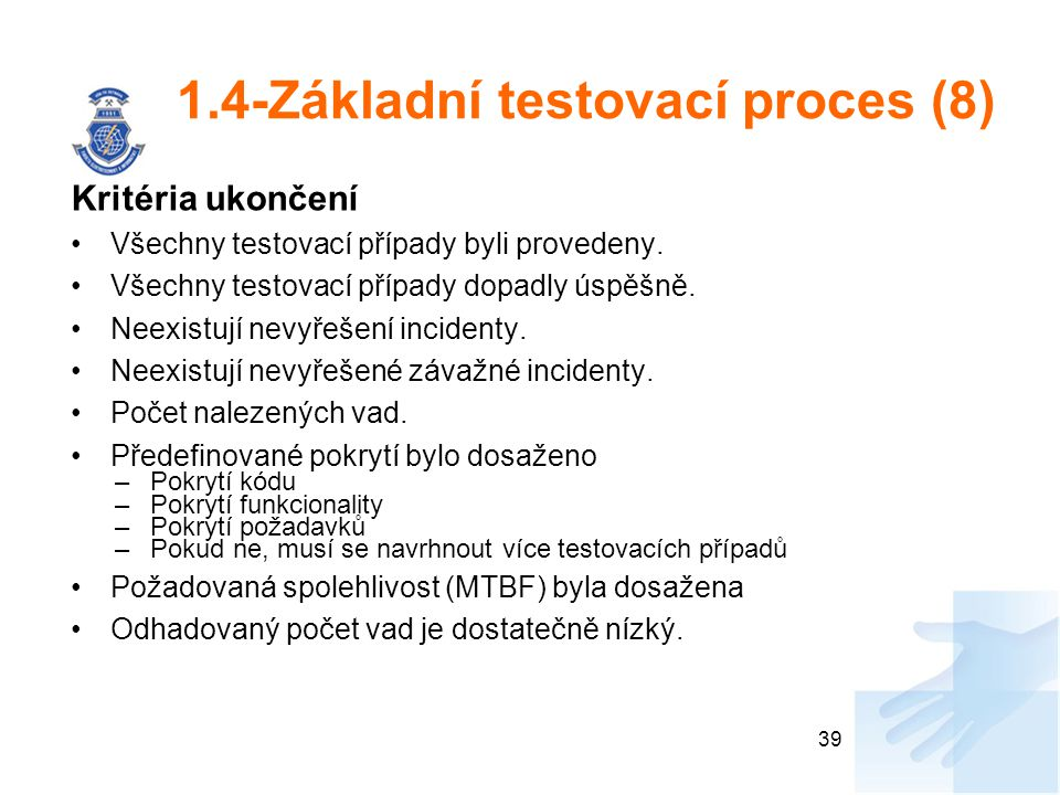 1.4-Základní testovací proces (8)