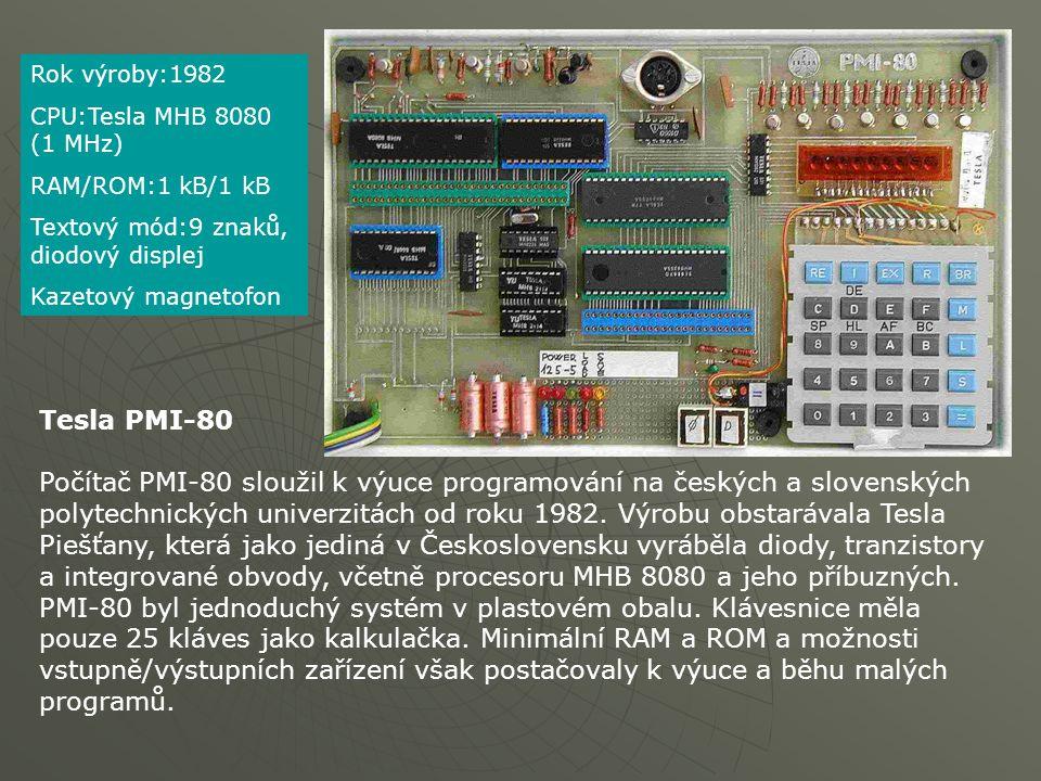 Rok výroby:1982 CPU:Tesla MHB 8080 (1 MHz) RAM/ROM:1 kB/1 kB. Textový mód:9 znaků, diodový displej.