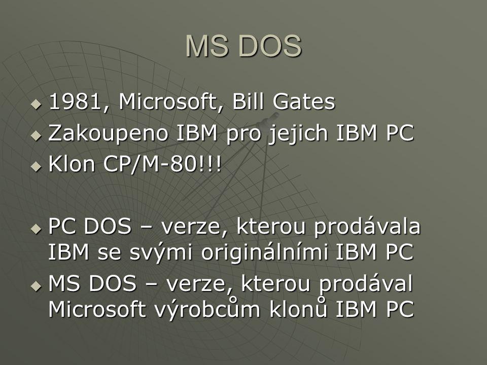 MS DOS 1981, Microsoft, Bill Gates Zakoupeno IBM pro jejich IBM PC