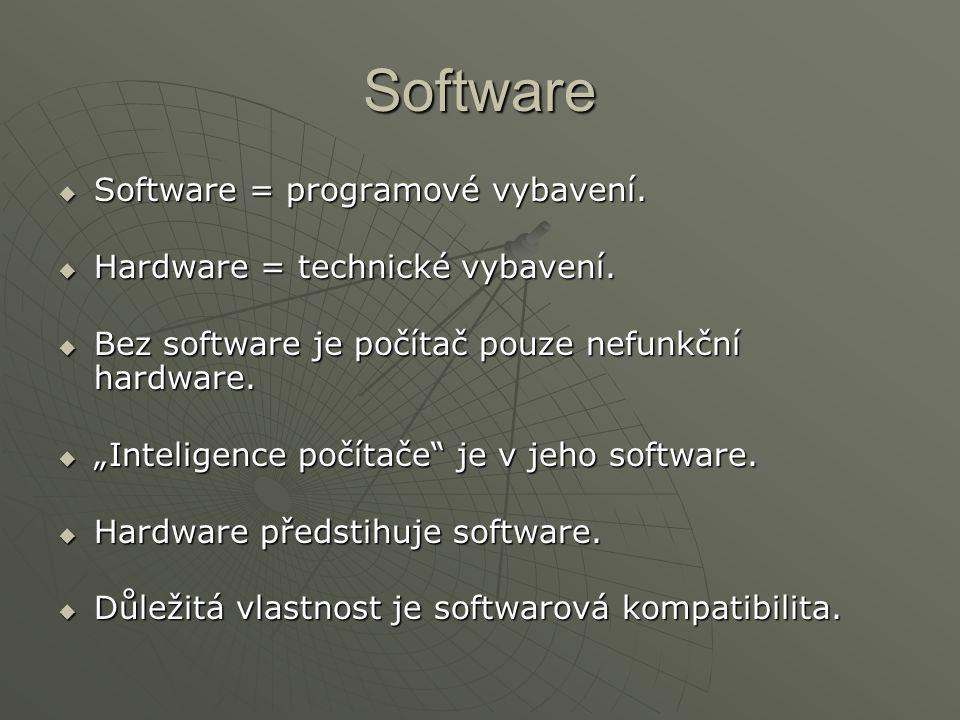 Software Software = programové vybavení.