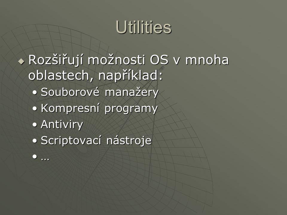 Utilities Rozšiřují možnosti OS v mnoha oblastech, například: