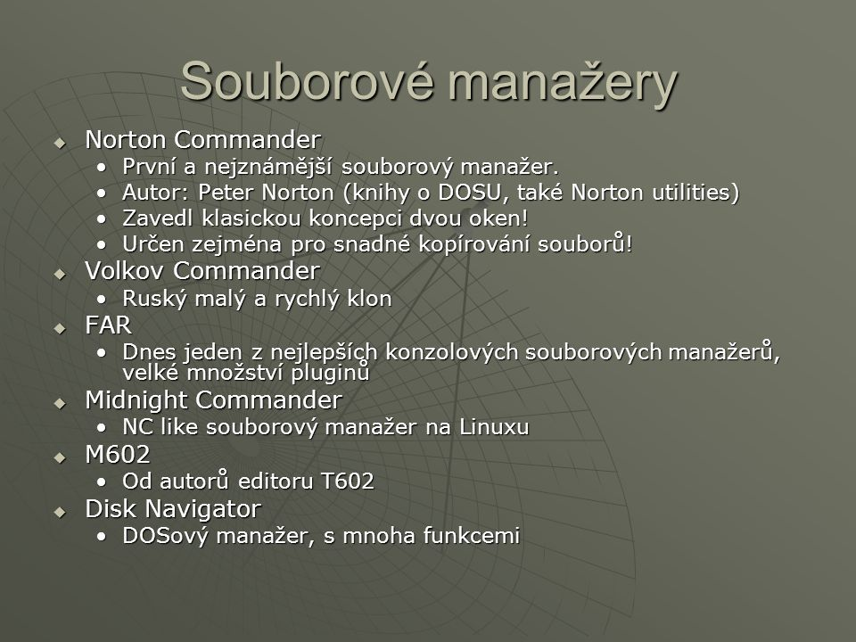 Souborové manažery Norton Commander Volkov Commander FAR