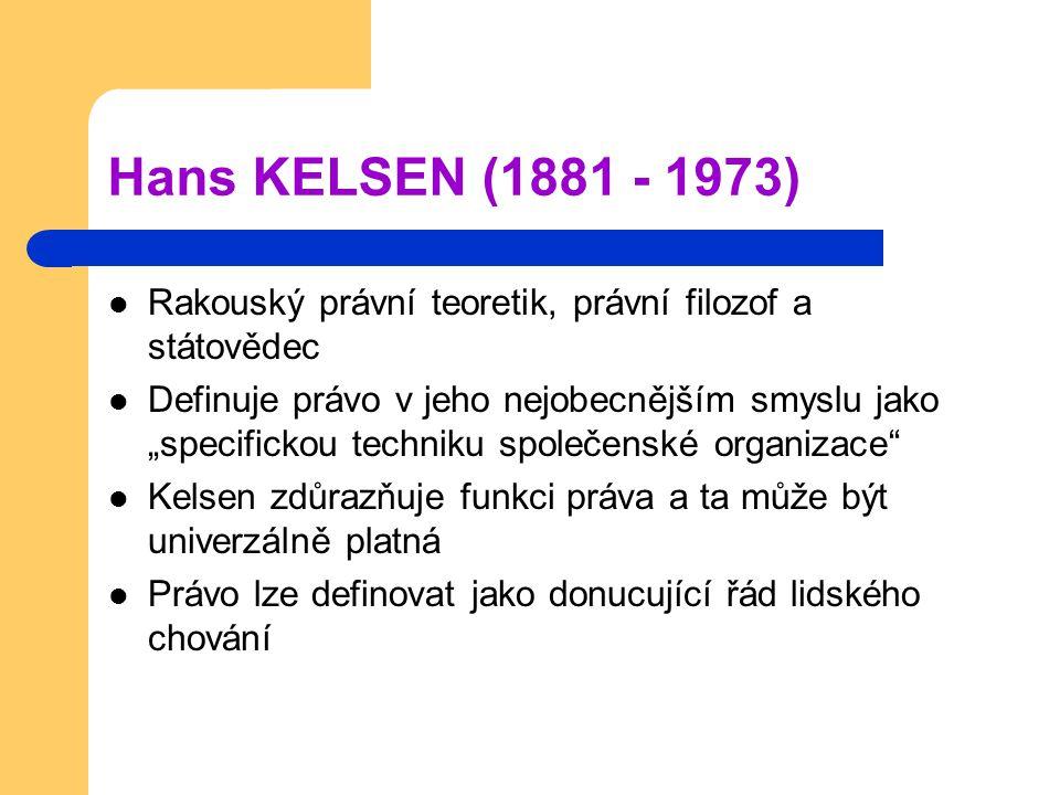 Hans KELSEN (1881 - 1973) Rakouský právní teoretik, právní filozof a státovědec.