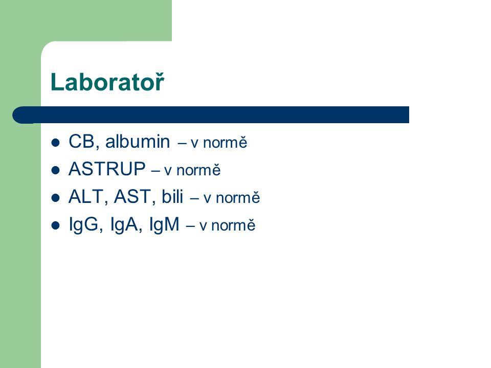 Laboratoř CB, albumin – v normě ASTRUP – v normě