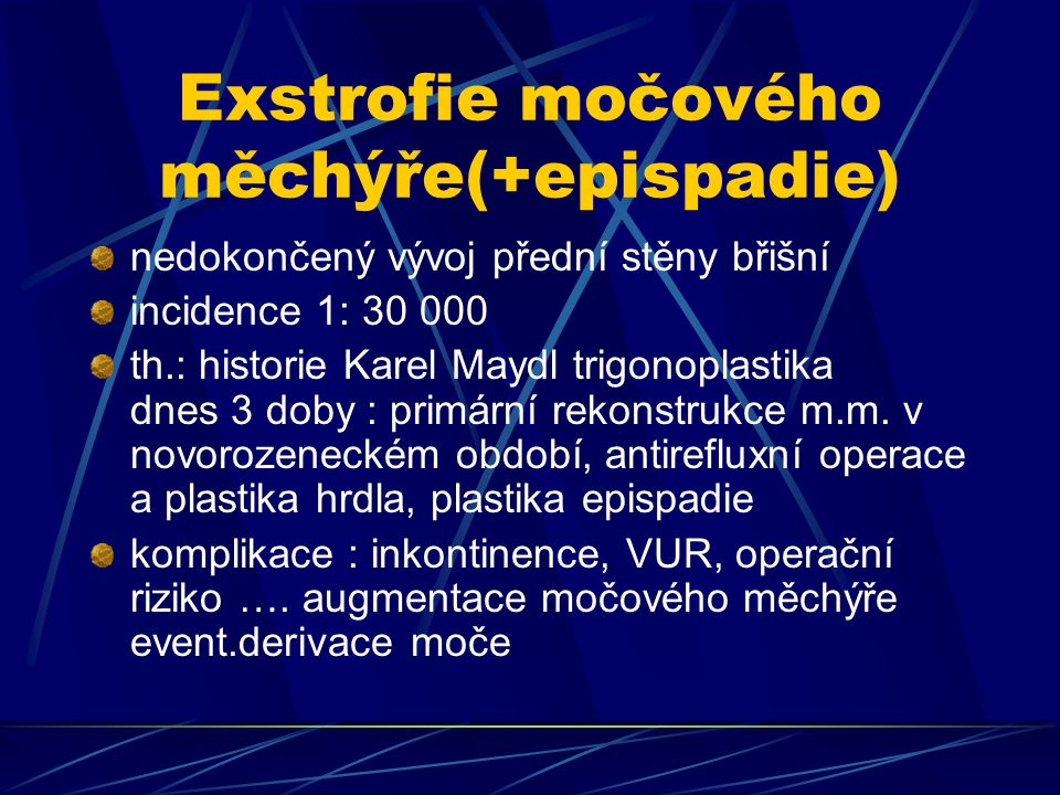 Exstrofie močového měchýře(+epispadie)
