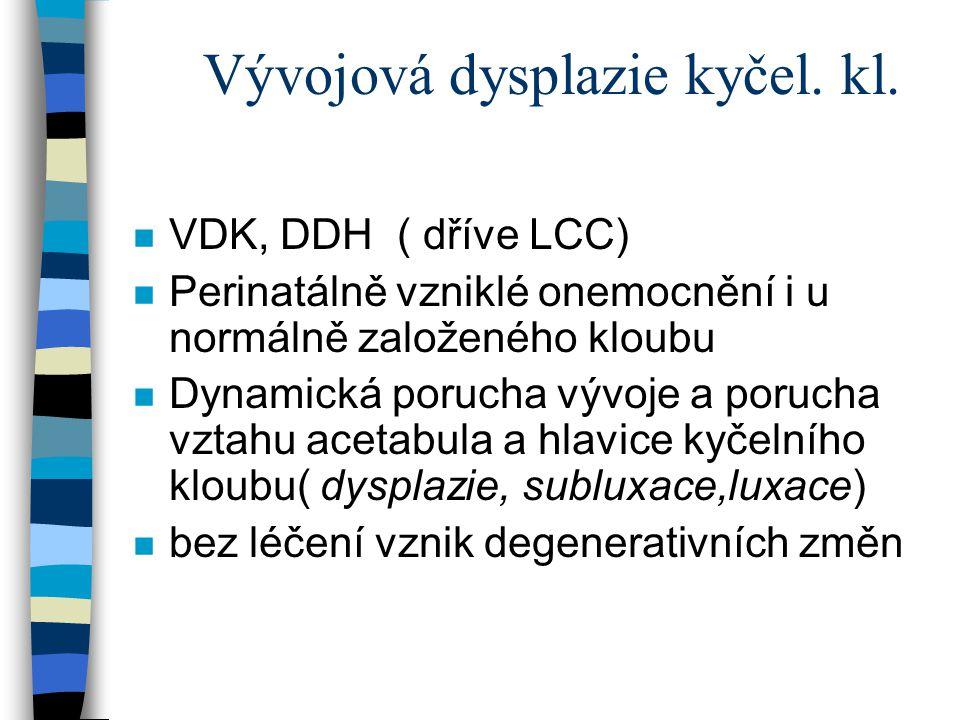 Vývojová dysplazie kyčel. kl.