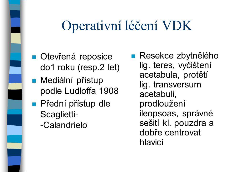 Operativní léčení VDK Otevřená reposice do1 roku (resp.2 let)