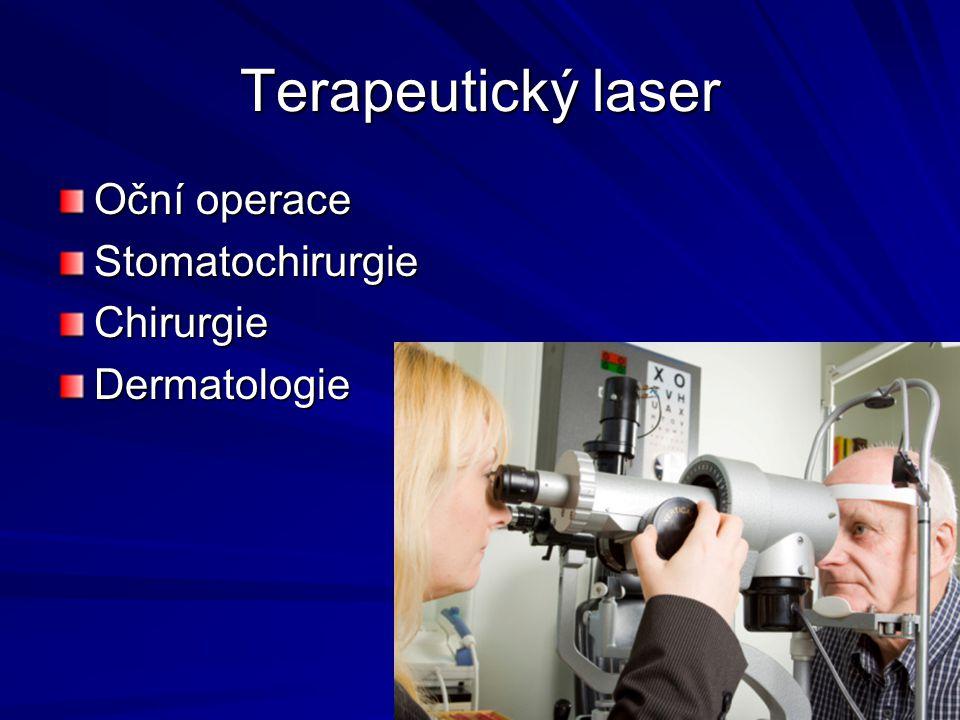 Terapeutický laser Oční operace Stomatochirurgie Chirurgie